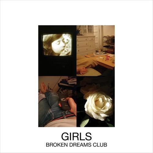 Broken Dreams Club by Girls