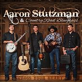 Cross Your Heart de Aaron Stutzman and Country Road Bluegrass
