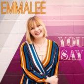 You Say di Emma-Lee