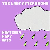 Whatever Mary Said de The Last Afternoons
