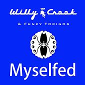Myselfed (feat. Funky Torinos) de Willy Crook