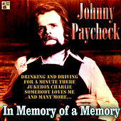 In Memory of a Memory by Johny Paycheck