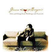 Tales and Songs from Weddings and Funerals von Goran Bregovic