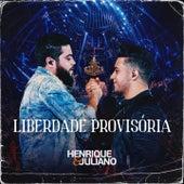 Liberdade Provisória de Henrique & Juliano