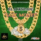 Talk Money von Black Spade