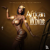 African Whine (feat. Kahpun) by Kxng Tyler