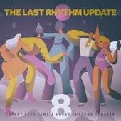 The Last Rhythm Update, Vol.8 de Various Artists