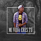 Mi Vida Eres Tú by Brandier
