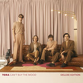 Can't Buy The Mood (Deluxe Edition) by Tora