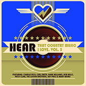 Hear That Country Music I Love, Vol. 5 de Various Artists
