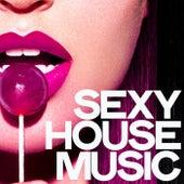 Sexy House Music von Various Artists