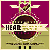 Hear That Country Music I Love, Vol. 11 de Various Artists
