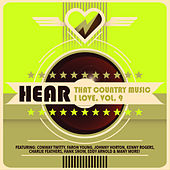 Hear That Country Music I Love, Vol. 9 de Various Artists
