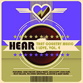 Hear That Country Music I Love, Vol. 4 de Various Artists