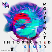 Intoxicated (oZZo Dj Remix) by Mouth Water