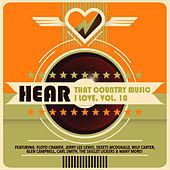 Hear That Country Music I Love, Vol. 10 de Various Artists