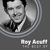 The Best of Roy Acuff by Roy Acuff