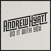 Do It With You von Andrew Hyatt