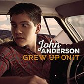 Grew up on It de John Anderson