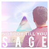 Nobody Till You de Sage