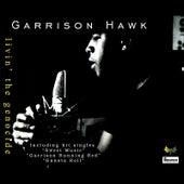 Livin the Genocide by Garrison Hawk