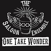 One Take Wonder by The Saloon Ensemble