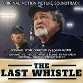 The Last Whistle (Original Motion Picture Soundtrack) by Chelly Logan Austin