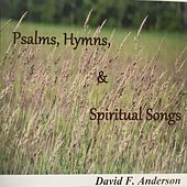 Psalms, Hymns, And Spiritual Songs von David