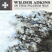 In This Pilgrim Way von Wilder Adkins