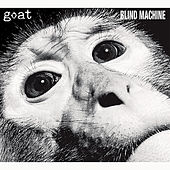 Blind Machine by GOAT