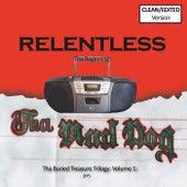 Tha Buried Treasure Trilogy, Vol. 1: Relentless (Tha Beginning) [Radio Edits] de Tha Mad Dog