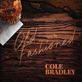 Old Fashioned by Cole Bradley