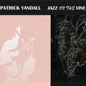 Jazz on the Vine by Patrick Yandall