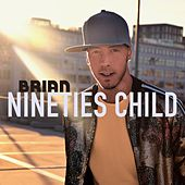 Nineties Child von Brian