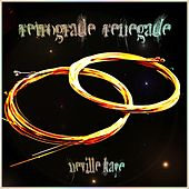 Retrograde Renegade by Neville Kaye