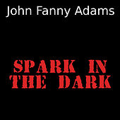 Spark in the dark de John Fanny Adams