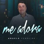 Me Adora de Angelo Ferreira