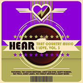 Hear That Country Music I Love, Vol. 3 by Various Artists