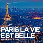 Paris la vie est belle (Lounge Music by Paris) de Various Artists