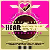 Hear That Country Music I Love, Vol. 2 de Various Artists