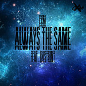 Always The Same de Cxm