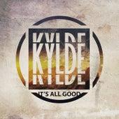 It´s All Good von Kylde