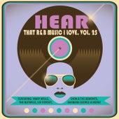 Hear That R&B Music I Love, Vol. 25 di Various Artists