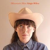 Sings Wilco de Mountain Man