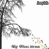 Big Plans, Little Means by Jimmy NaNa