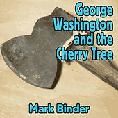George Washington and the Cherry Tree (Live) de Mark Binder