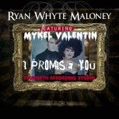 I Promise You (feat. Mykel Valentine) de Ryan Whyte Maloney
