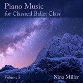 Piano Music for Classical Ballet Class, Vol. 5 de Nina Miller