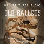 Ballet Class Music from Old Ballets Advanced / Professional de Elena  Baliakhova
