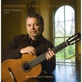 Chaconne - a Baroque Recital by Manuel Barrueco